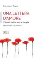 Una lettera d'amore. L'Amoris laetitia letta in famiglia Libro di  Francesco Pesce