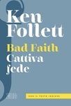 Bad faith-Cattiva fede. Ediz. bilingue