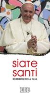 Siate santi. Benedizione della casa Libro di