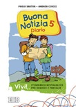 Buona notizia. Vivi! Itinerario mistagogico per ragazzi e famiglie. Diario. Vol. 5: Libro di  Andrea Ciucci, Paolo Sartor