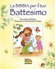 La Bibbia per il tuo battesimo. Storie di Lizzie Ribbons. Illustrazioni di Paola Bertolini Grudina