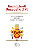 Encicliche di Benedetto XVI: Deus caritas est-Spe salvi-Caritas in veritate Libro di Benedetto XVI (Joseph Ratzinger)