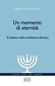 Un momento di eternità. Il sabato nella tradizione ebraica Ebook di  Benjamin Gross