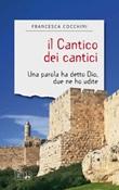 Il Cantico dei cantici. Una parola ha detto Dio, due ne ho udite Ebook di  Francesca Cocchini