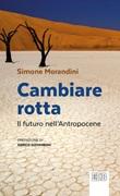 Cambiare rotta. Il futuro dell'Antropocene Ebook di  Simone Morandini