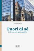 Fuori di sé. La Chiesa nello spazio pubblico Ebook di  Marcello Bogneri