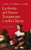 La donna nel Nuovo Testamento e nella Chiesa Ebook di  Paolo Ricca, Cristina Simonelli, Rosanna Virgili