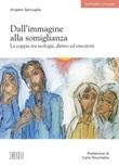 Dall'immagine alla somiglianza. La coppia tra teologia, diritto ed emozioni Ebook di  Angelo Spicuglia