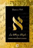 La lettera Aleph e l'antico manoscritto esseno Libro di  Susanna Preti
