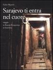 Sarajevo ti entra nel cuore. Viaggio in Bosnia-Erzegovina in bicicletta Libro di  Fabio Masotti
