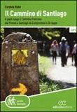 Il cammino di Santiago. A piedi lungo il cammino francese dai Pirenei a Santiago de Compostela in 36 tappe Libro di  Cordula Rabe