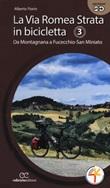 La via Romea Strata in bicicletta. Ediz. a spirale. Vol. 3: Libro di  Alberto Fiorin