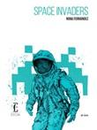 Space invaders Ebook di  Nona Fernández, Nona Fernández