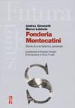 Fonderia Montecatini. Storia di una fabbrica pesarese Libro di  Andrea Girometti, Marco Labbate