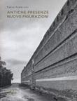 Antiche presenze nuove figurazioni Libro di  Fabio Fabbrizzi
