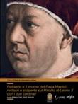Raffaello e il ritorno del papa Medici: restauri e scoperte sul ritratto di Leone X con i due cardinali Libro di  Marco Ciatti, Eike D. Schmidt
