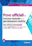 Prove ufficiali del concorso nazionale per le specializzazioni mediche. Test ufficiali commentati. Con software di simulazione Libro di