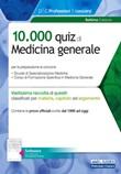 10.000 quiz di Medicina generale. Per la preparazione al corso di formazione in medicina generale e al concorso per le specializzazioni mediche. Con software di simulazione Libro di