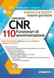 Concorso CNR per 110 Funzionari di amministrazione. Manuale e quesiti. Materie giuridiche per la prova preselettiva e le prove scritte. Con software di simulazione Libro di