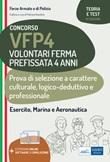 Concorso VFP4. Volontari Ferma Prefissata 4 anni. Prova di selezione a carattere culturale, logico-deduttivo e professionale. Con software di simulazione Ebook di