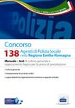 Concorso 138 agenti polizia locale Emilia Romagna. Manuale e test di cultura generale e ragionamento logico per la prova di preselezione. Con software di simulazione Libro di