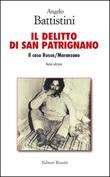Il delitto di San Patrignano. Il caso Russo/Maranzano. Nuova ediz. Libro di  Angelo Battistini