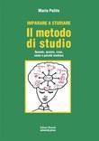 Imparare a studiare. Il metodo di studio. Quando, quanto, come, dove e perché studiare. Nuova ediz. Ebook di  Mario Polito