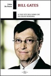 Bill Gates. Le due vite dell'uomo che ha creato Windows