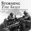 Storming the skies. The saga of the Italian front: unconventional aspects of a war. Catalogo della mostra (Londra, 2018). Ediz. italiana e inglese Libro di