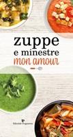 Zuppe e minestre mon amour Libro di