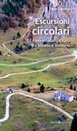 Escursioni circolari. 17 itinerari adatti a tutti tra Veneto e Trentino Libro di  Fabio Donetto