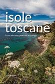 Isole toscane. Guida alle sette perle dell'arcipelago Libro di  Elisabetta Arrighi
