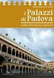 I palazzi di Padova. Guida nella storia e nell'arte Ebook di  Maria Beatrice Autizi