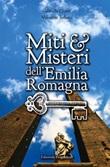 Miti & misteri dell'Emilia Romagna Ebook di  Gabriella Chmet, Valentino Bellucci
