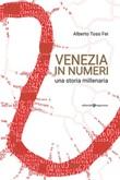 Venezia in numeri. Una storia millenaria Ebook di  Alberto Toso Fei