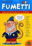 Fumetti. Manuale per fumettisti di talento. Ediz. illustrata
