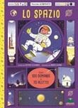 Lo spazio. Con 100 domande e 70 alette! Libro di  Heather Alexander