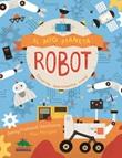 Il mio pianeta. Robot. Osserva, sperimenta, crea! Libro di  Jenny Fretland VanVoorst