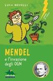 Mendel e l'invasione degli OGM. Nuova ediz. Libro di  Luca Novelli