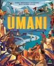 Noi umani. Storie, meraviglie e invenzioni delle antiche civiltà Libro di  Jonny Marx