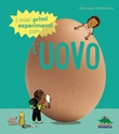 I miei primi esperimenti con l'uovo Libro di  Jack Guichard, Cécile Jugla