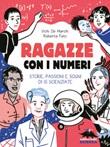 Ragazze con i numeri. Storie, passioni e sogni di 15 scienziate Ebook di  Vichi De Marchi, Roberta Fulci