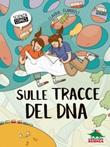 Sulle tracce del DNA Ebook di  Claudia Flandoli