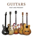 Guitars. Past and present Libro di  Christian Seguret