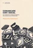 Comunicare con i social. Dall'identità al piano editoriale, dall'ascolto all'interazione Libro di  Massimo Salomoni