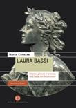 Laura Bassi. Donne, genere e scienza nell'Italia del Settecento Ebook di  Marta Cavazza