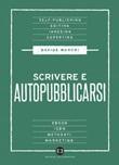 Scrivere e autopubblicarsi Ebook di  Davide Moroni