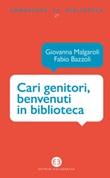 Cari genitori, benvenuti in biblioteca Ebook di Malgaroli,Bazzoli