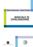 Manuale pratico di catalogazione. Casi e problemi Ebook di  Alberto Petrucciani, Simona Turbanti