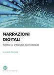Narrazioni digitali. Scrittura e lettura nei nuovi mercati Ebook di  Claudio Calveri